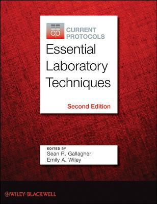 Current Protocols Essential Laboratory Techniques By Gallagher, Sean/ Wiley, Emily A.